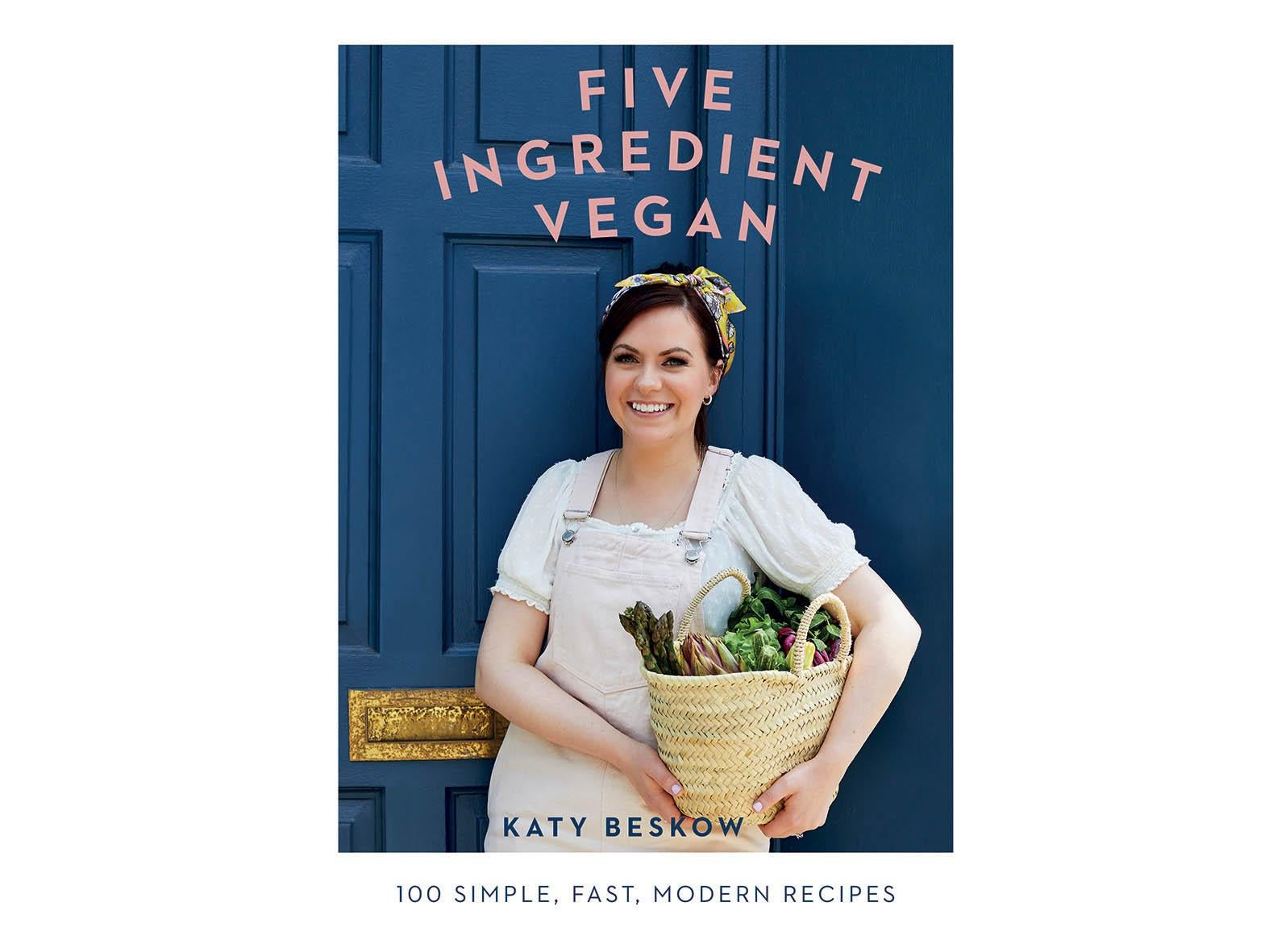 '5 Ingredient Vegan' by Katy Beskow. Published by Quadrille: £12.08, Amazon