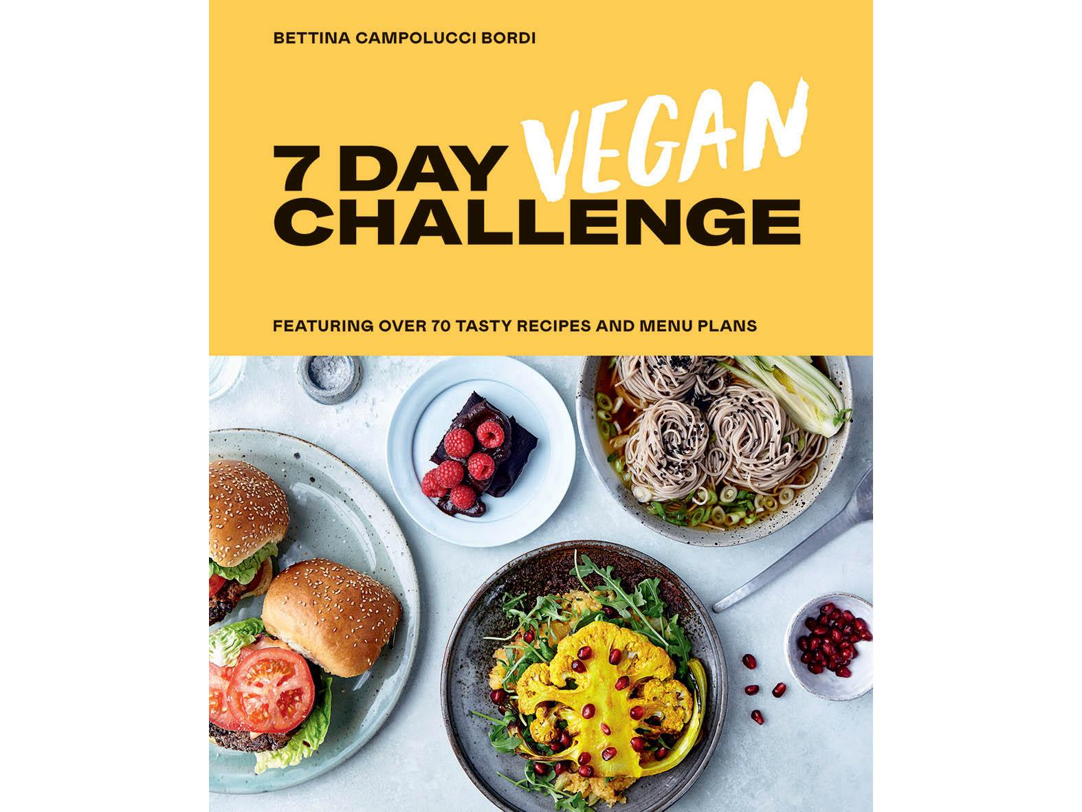 '7 Day Vegan Challenge' by Bettina Campolucci-Bordi. Published by Hardie Grant: £9.72, Wordery
