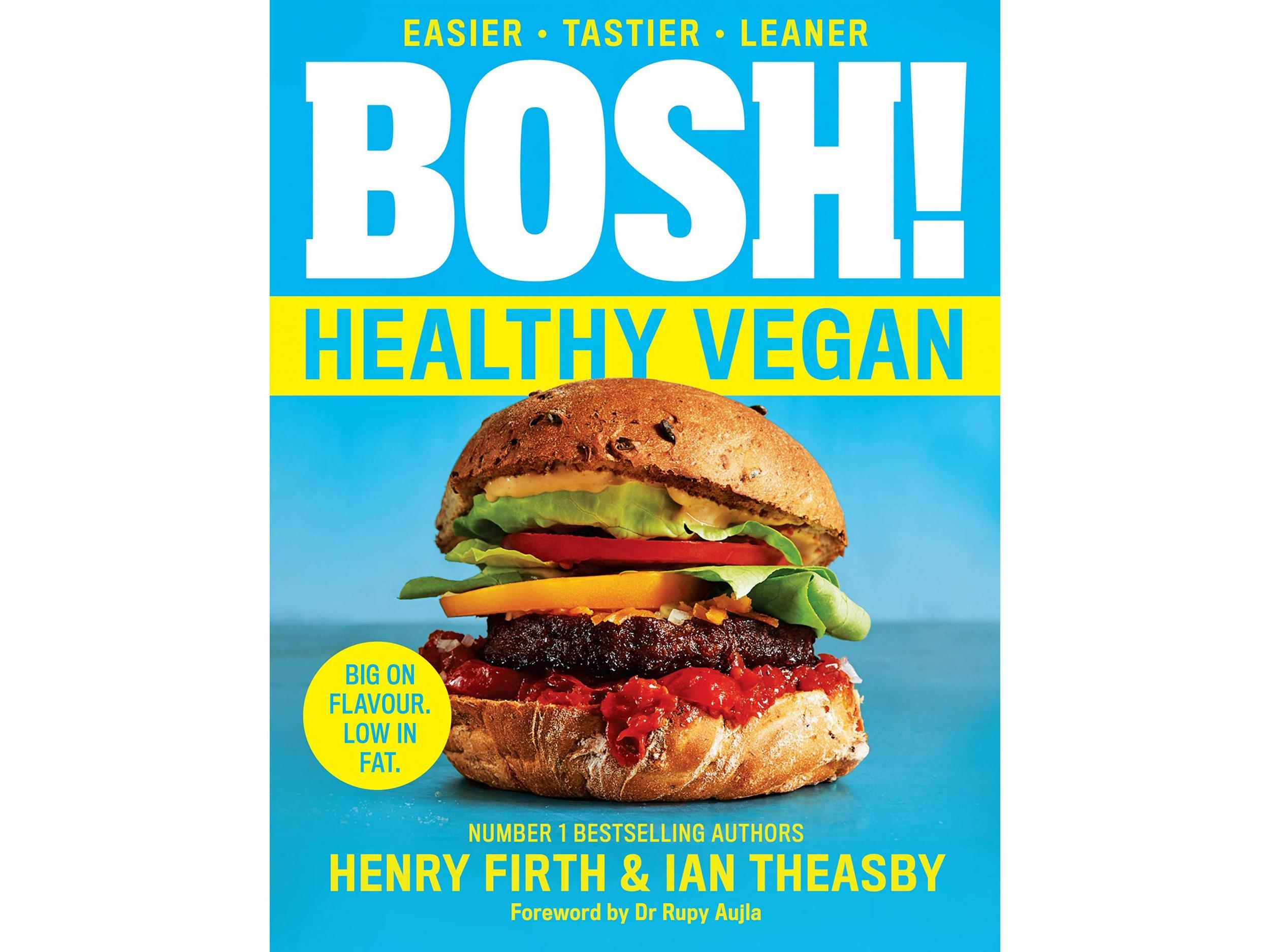 'BOSH! Healthy Vegan' by Henry Firth & Ian Theasby. Published by HQ: £10.87, Amazon