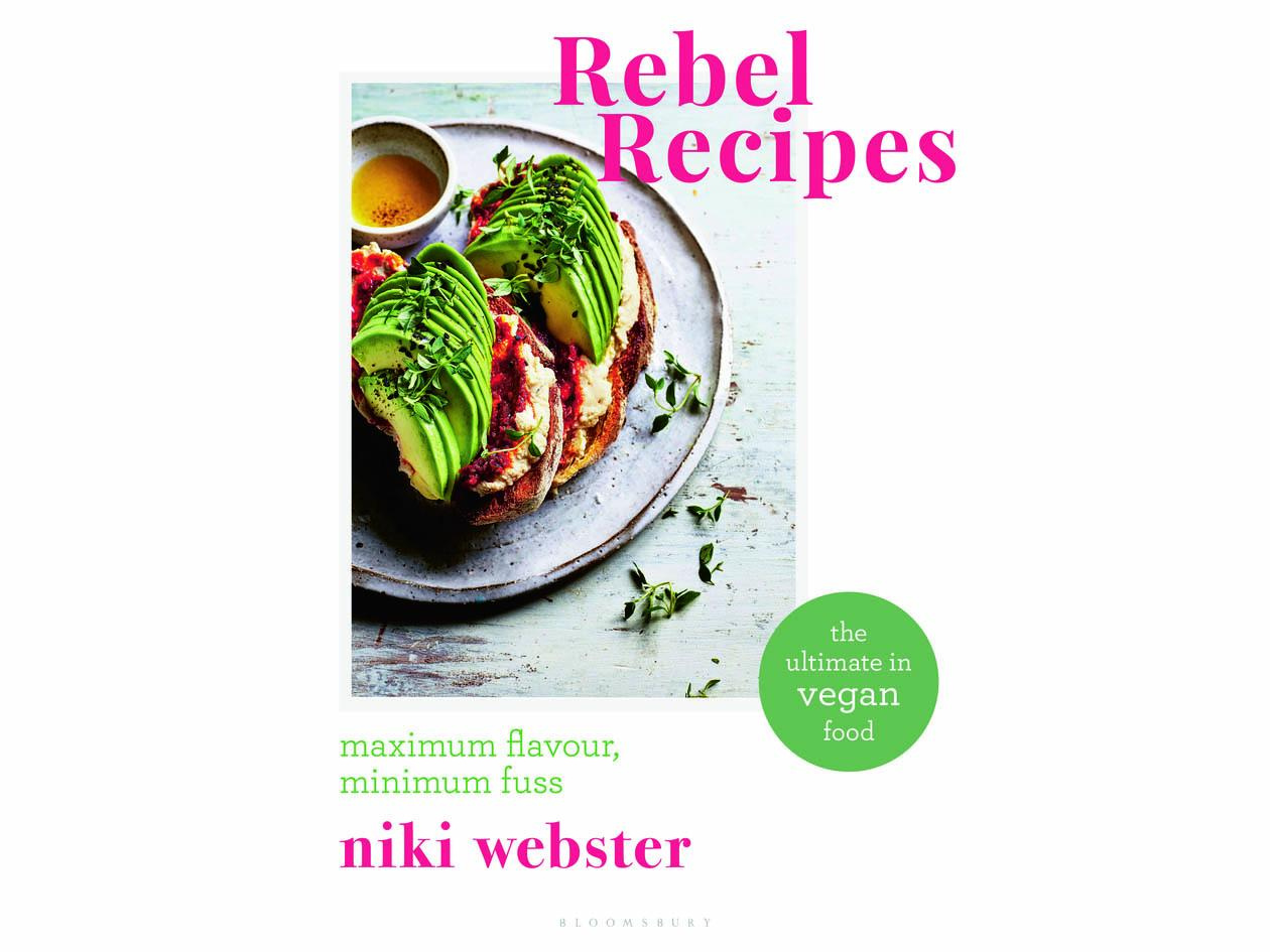 'Rebel Recipes: Maximum flavour, minimum fuss: the ultimate in vegan food' by Niki Webster. Published by Bloomsbury: £18, Amazon