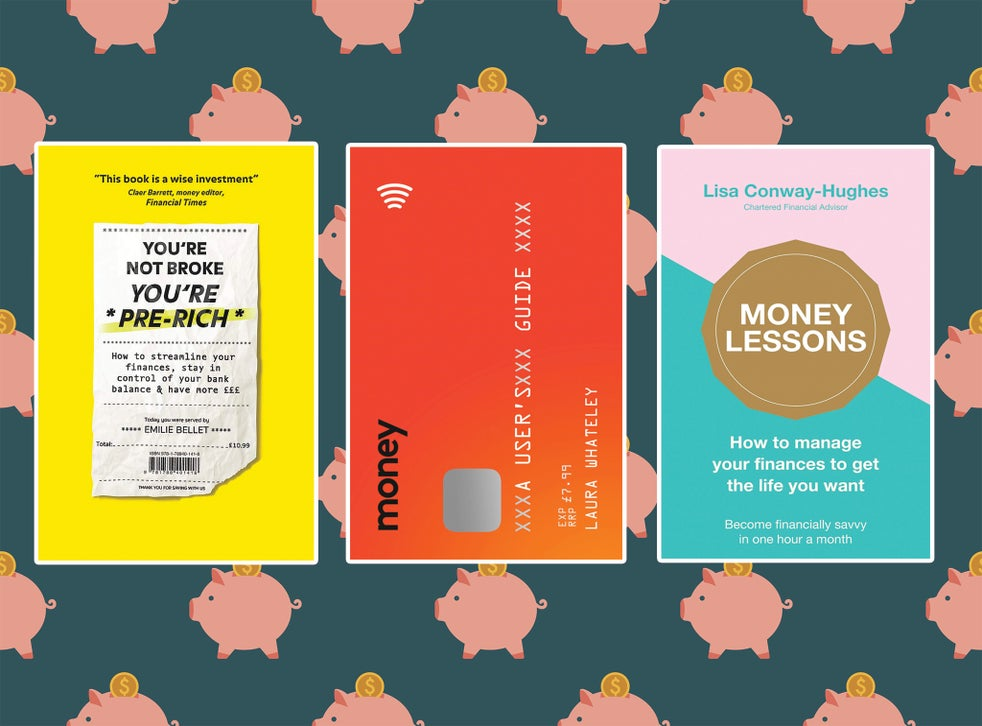 Best Books About Money 2020 Advice On Personal Finance Saving And Investing The Independent